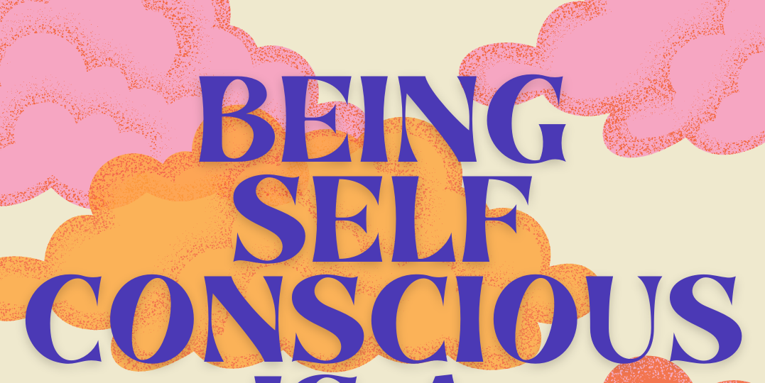 Become Self-Conscious